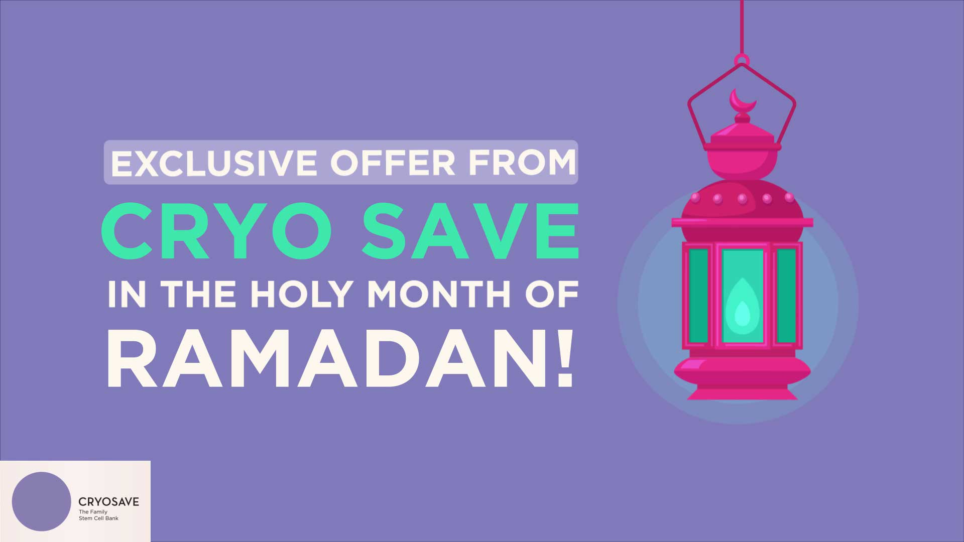 CryoSave A Ramadan Gift No MOM can Resist! 1 |